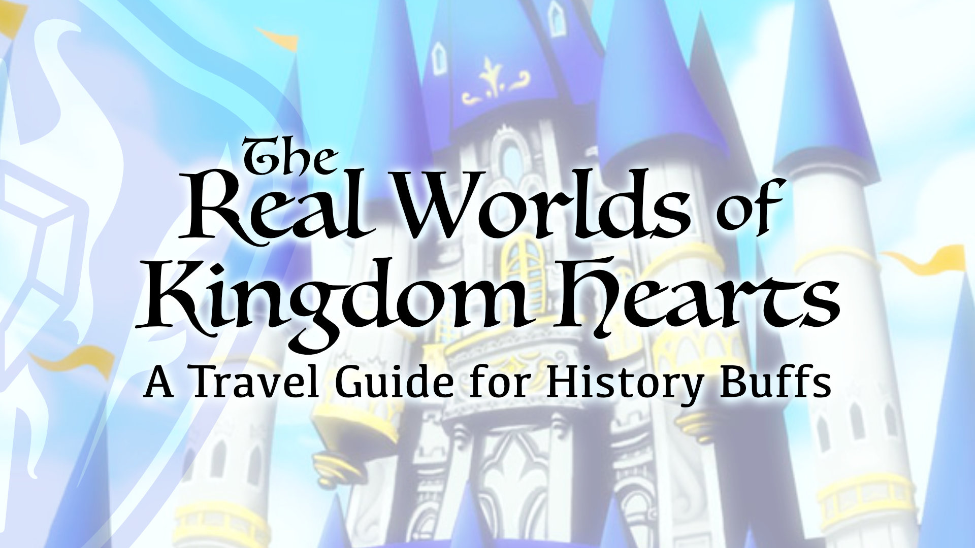 The Real Worlds of Kingdom Hearts