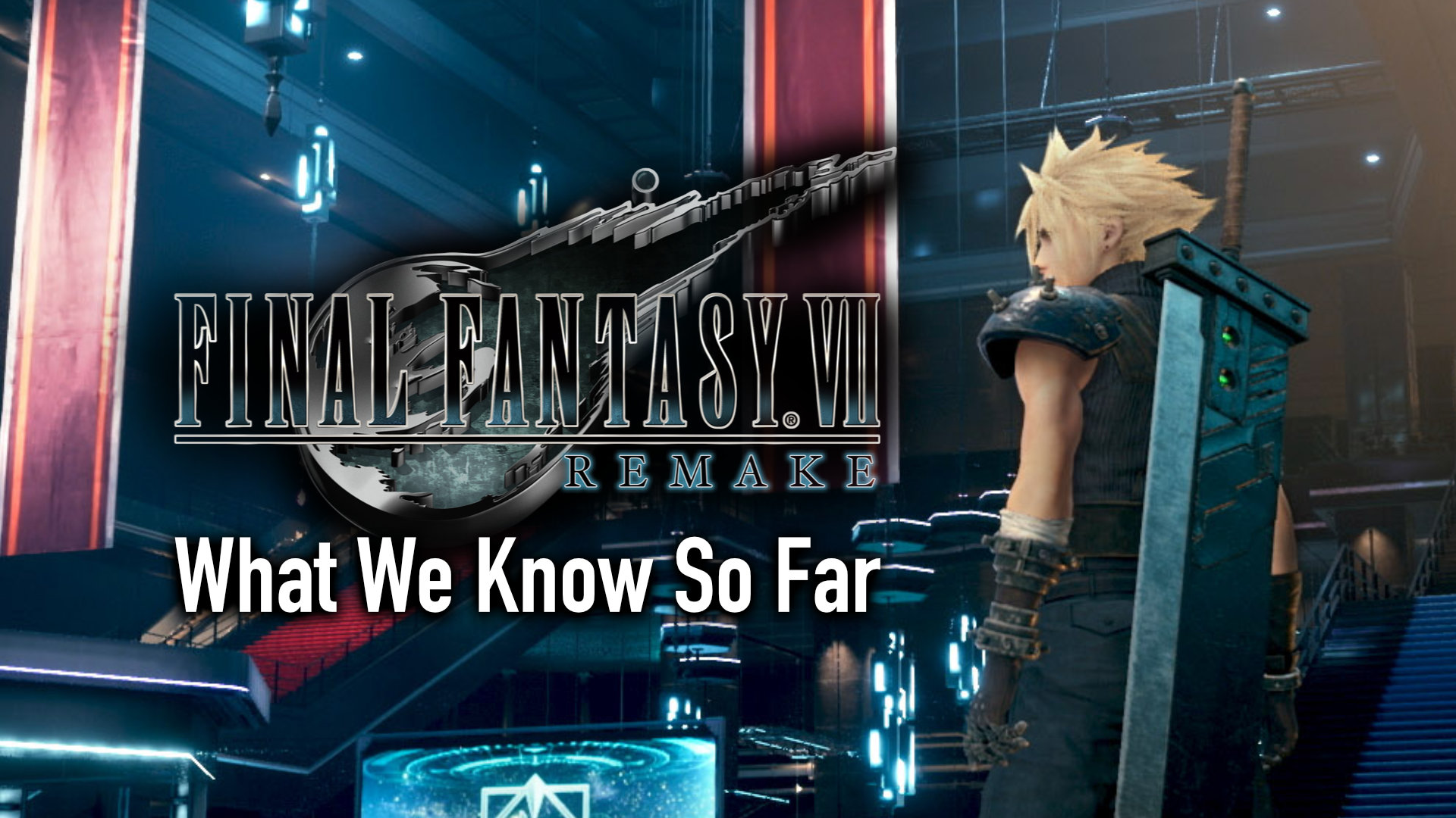Final Fantasy VII Remake What We Know So Far