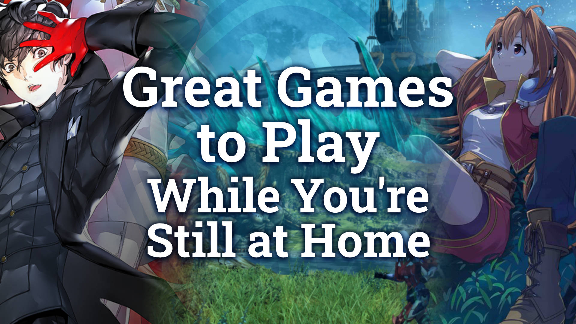 Great Games to Play While You're Still at Home