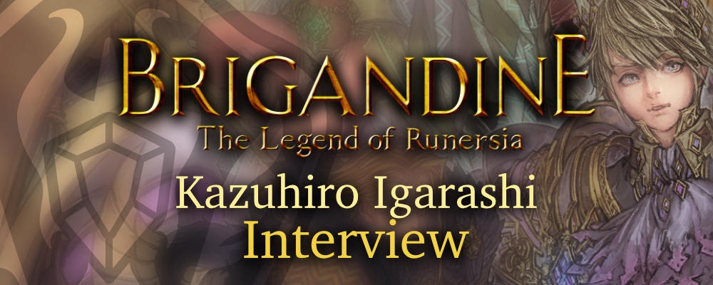 Brigandine The Legend of Runersia Kazuhiro Igarashi Interview