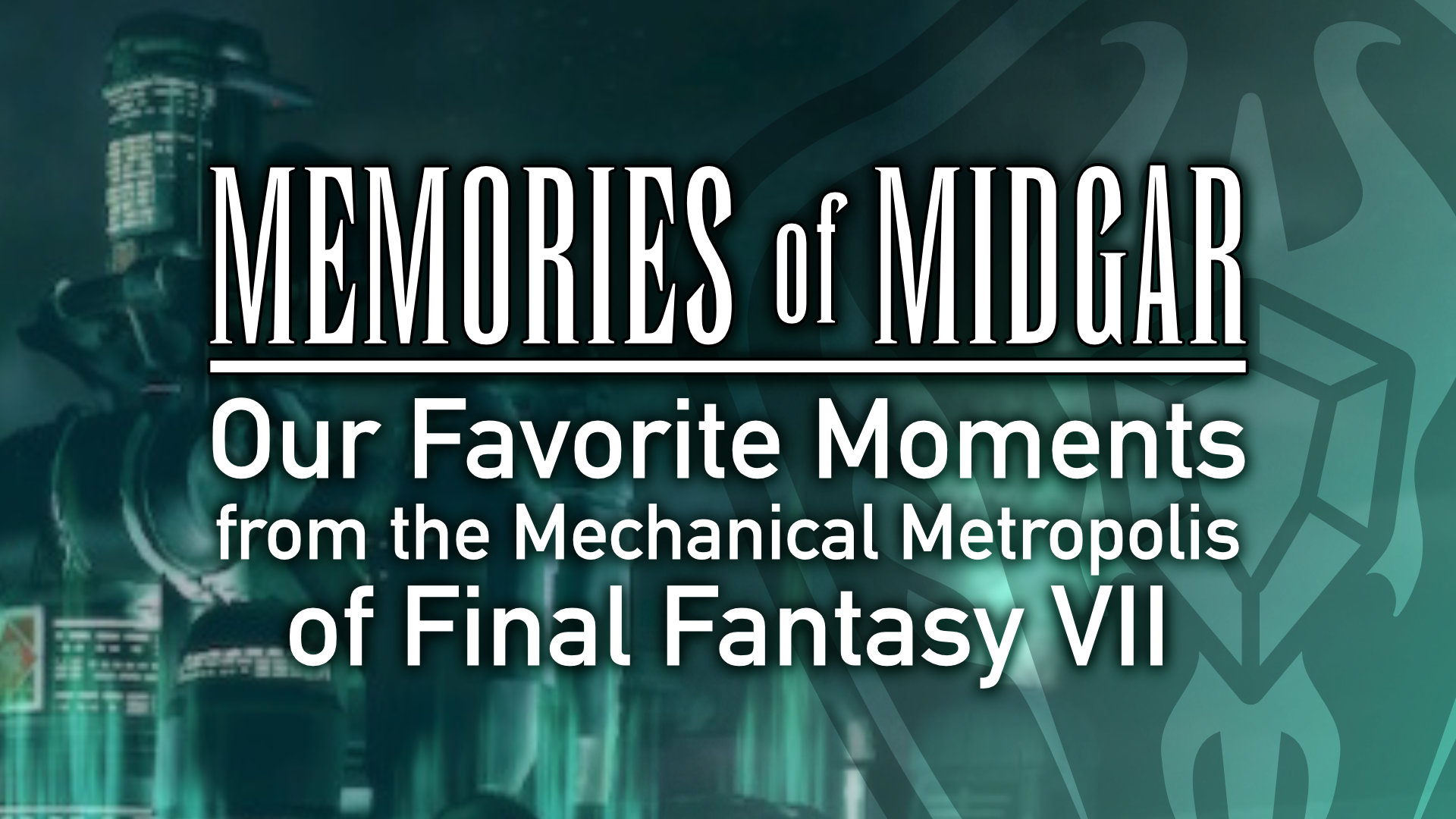 Memories of Midgar: Our Favorite Moments from the Mechanical Metropolis of Final Fantasy VII