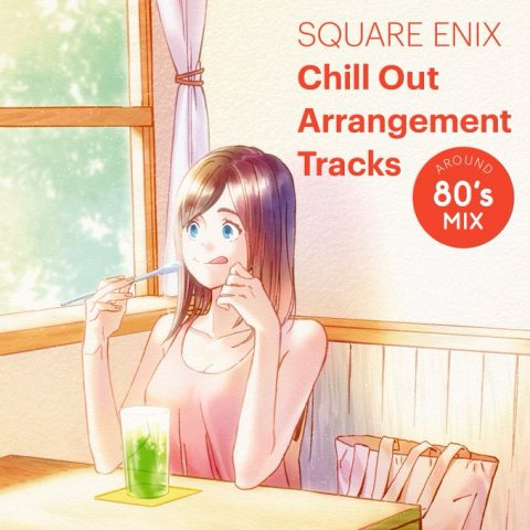 Square Enix Chill Out Arrangement Tracks Around 80s Mix Cover