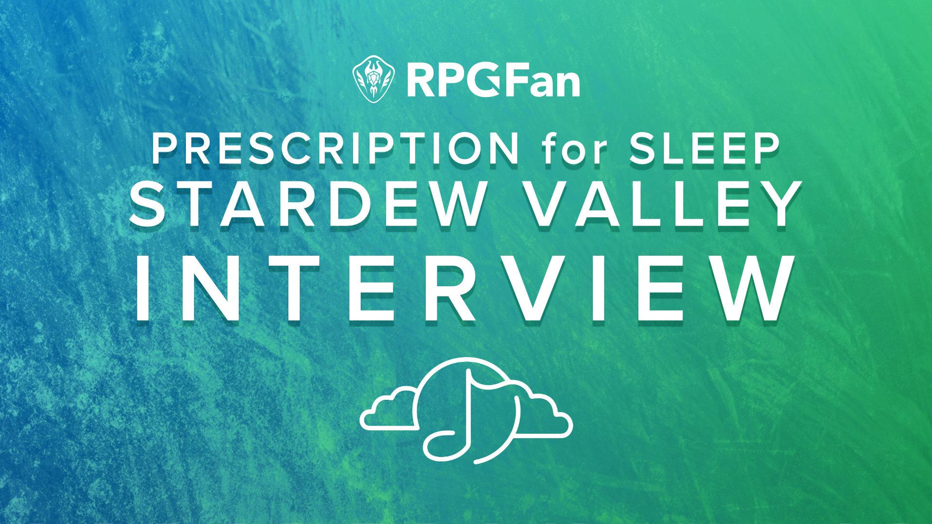 Prescription for Sleep: Stardew Valley Interview Featured