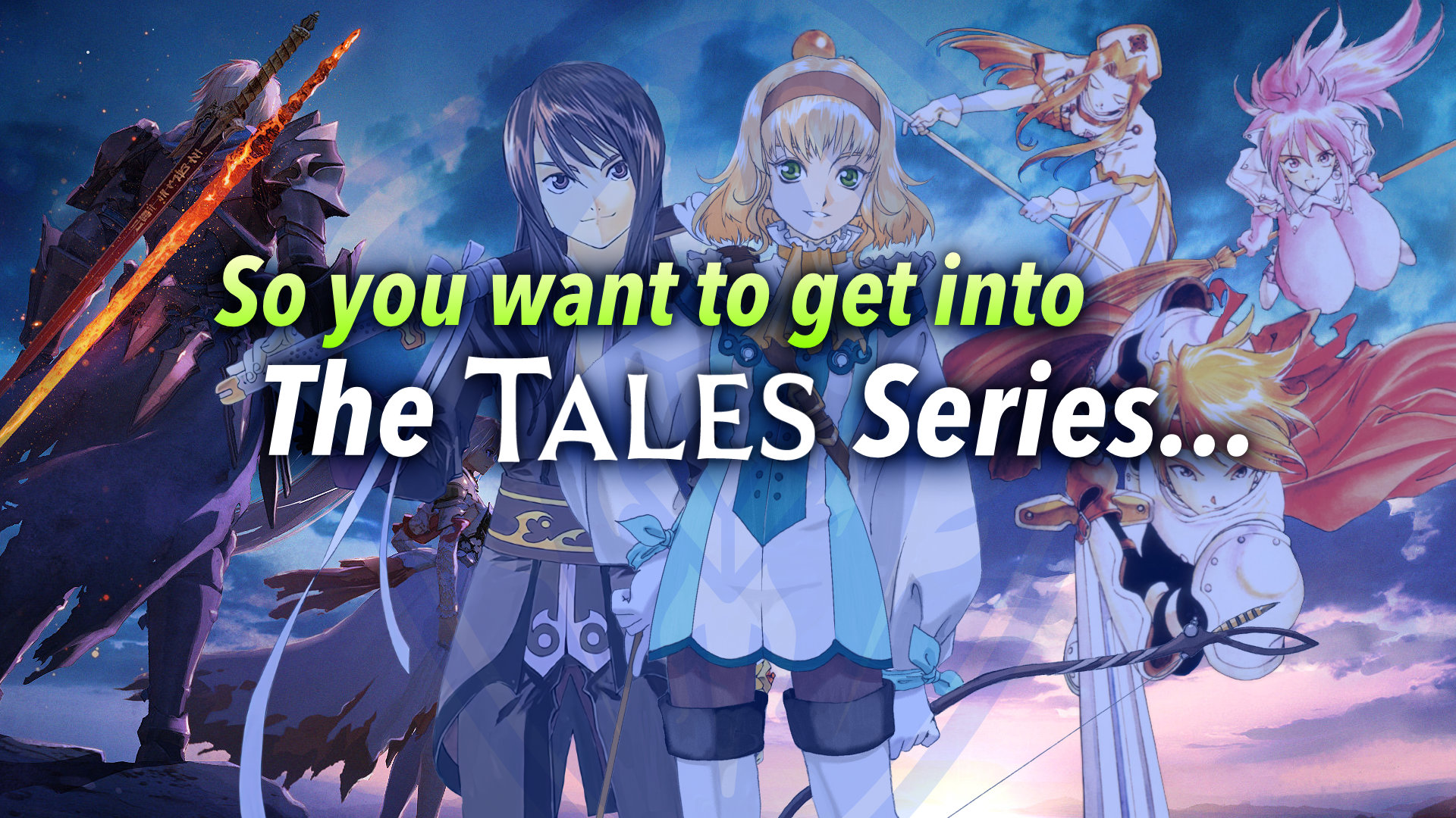 So you want to get into the Tales Series Featured